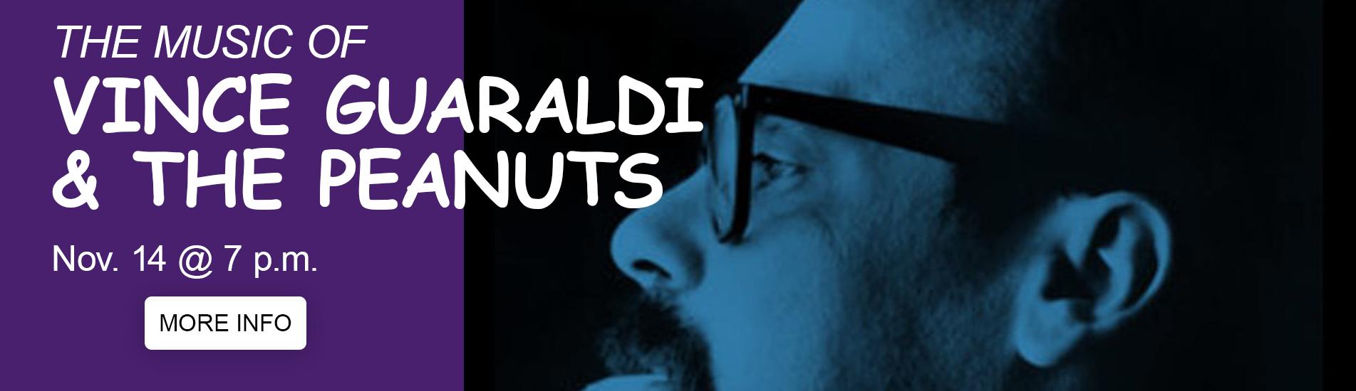 The Music Vince Guraldi and the peanuts concert November 14th at 7pm
